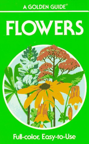 Flowers: A Guide to Familiar American Wildflowers: Alexander C. Martin,