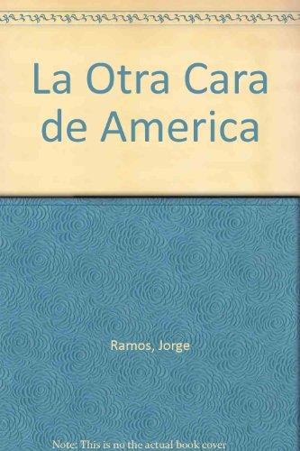 9780307242884: La Otra Cara De America (Spanish Edition)