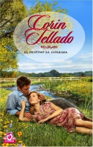 EL Destino La Esperaba (Spanish Edition): Tellado, Corin