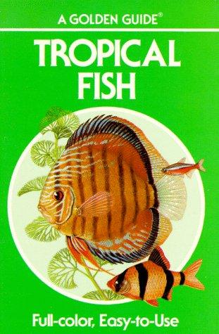 9780307243614: Tropical Fish Golden Guide (Golden Guides)