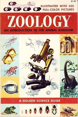 Zoology - An Introduction to the Animal Kingdom (Golden Science Guides) (0307244083) by Harvey L. Fisher; Herbert S. Zim; R. Will Burnett
