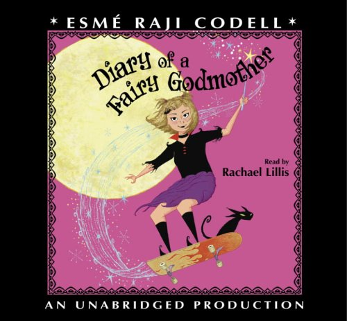 Diary of a Fairy Godmother: Esme Raji Codell