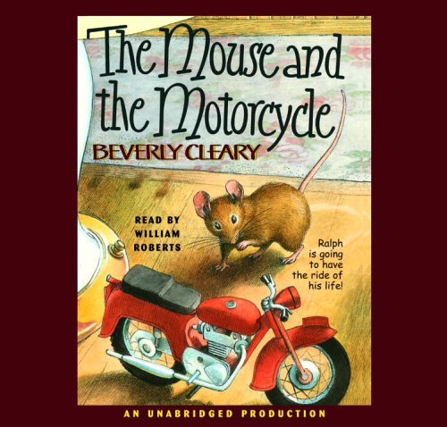 The Mouse & the Motorcycle (Ralph Trilogy): Beverly Cleary