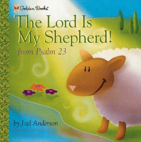 Lord is My Shepherd (Golden Psalms Books) (0307251764) by Joel Anderson