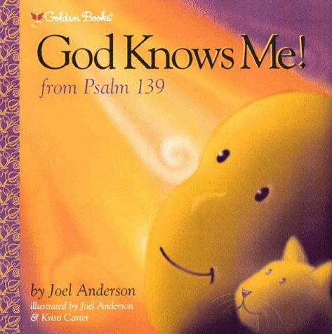 God Knows Me! (Psalm 139) (Golden Psalms Books) (0307251772) by Joel Anderson