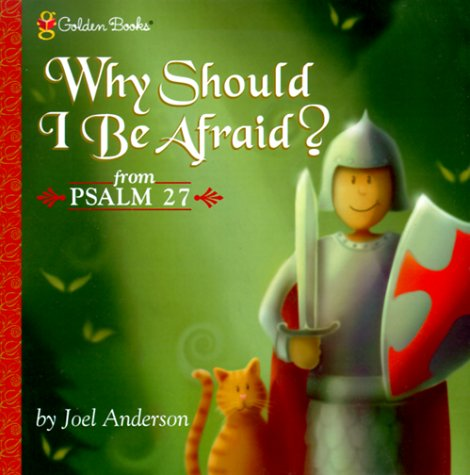 Why Should I Be Afraid? (Psalm 27) (Golden Psalms Books) (0307251780) by Joel Anderson