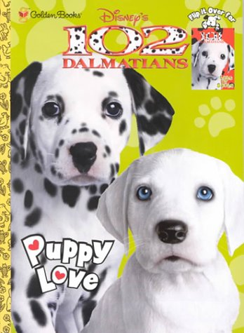 9780307252531: Disney's 102 Dalmatians Puppy Love/Disney's 101 Dalmatians Lots of Spots: Flip It over