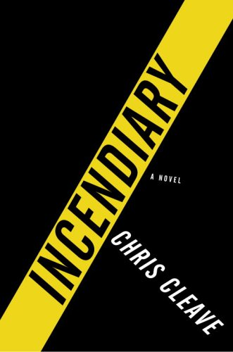 Incendiary (Signed in the year of Publication): Chris Cleave