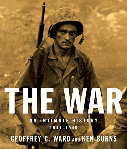 The War. An Intimate History 1941-1945: Ward, Geoffrey C. and Ken Burns