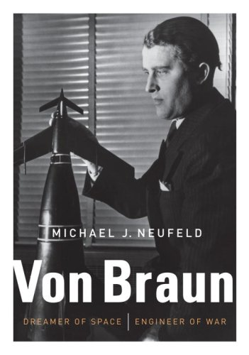 9780307262929: Von Braun: Dreamer of Space, Engineer of War