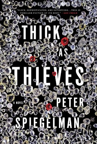 Thick as Thieves: A Novel (Signed First Edition): Peter Spiegelman