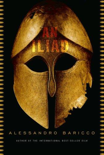 An Iliad [Omero, Iliade]: Baricco, Alessandro