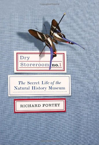 9780307263629: Dry Storeroom No. 1: The Secret Life of the Natural History Museum