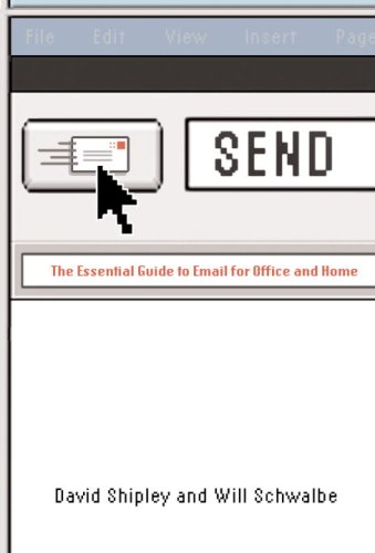 9780307263643: Send: The Essential Guide to Email for Office and Home