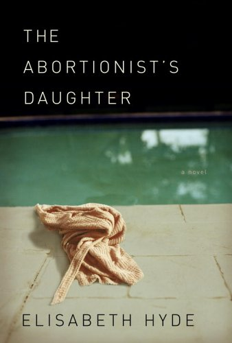 The Abortionist's Daughter: Hyde, Elisabeth