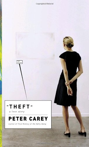 Theft: A Love Story: Carey, Peter