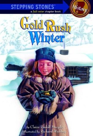 Gold Rush Winter (A Stepping Stone Book): Murphy, Claire Rudolf