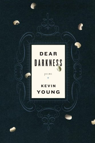 Dear Darkness: Poems (Signed First Edition): Kevin Young