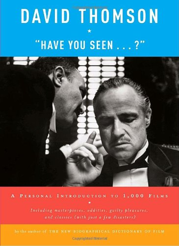 9780307264619: Have You Seen...?: A Personal Introduction to 1,000 Films