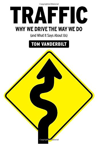 9780307264787: Traffic: Why We Drive the Way We Do (and What It Says about Us)