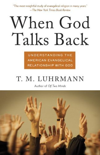 9780307264794: When God Talks Back: Understanding the American Evangelical Relationship with God