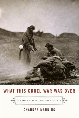When This Cruel War Was Over: Soldiers, Slavery and the Civil War (Signed First Edition): Chandra ...