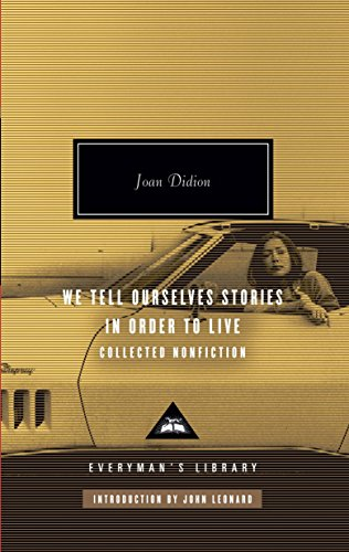 9780307264879: We Tell Ourselves Stories in Order to Live: Collected Nonfiction (Everyman's Library)
