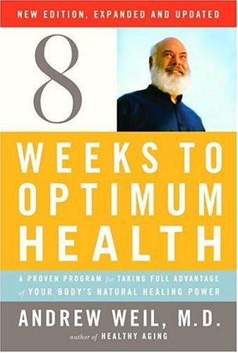 9780307264923: Eight Weeks to Optimum Health, Revised Edition: A Proven Program for Taking Full Advantage of Your Body's Natural Healing Power