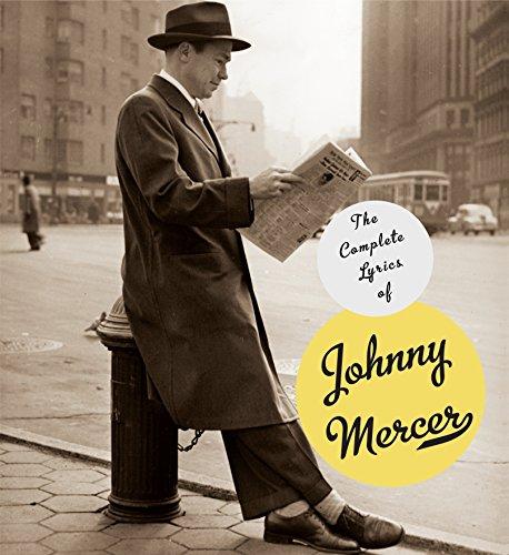 The Complete Lyrics of Johnny Mercer: Mercer, Johnny; Kimball, Robert; Day, Barry; Kreuger, Miles; ...