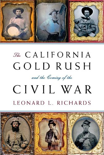 9780307265203: The California Gold Rush and the Coming of the Civil War