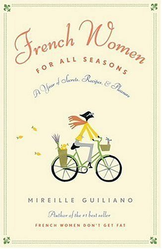 9780307265234: French Women for All Seasons: A Year of Secrets, Recipes, and Pleasure