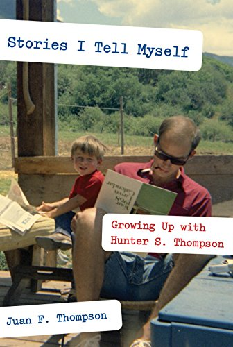 9780307265357: Stories I Tell Myself: Growing Up with Hunter S. Thompson