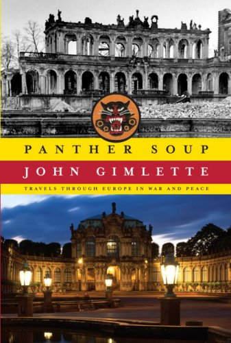 Panther Soup: Travels Through Europe in War: Gimlette, John