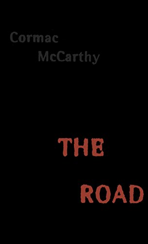 The Road.: MCCARTHY, Cormac.