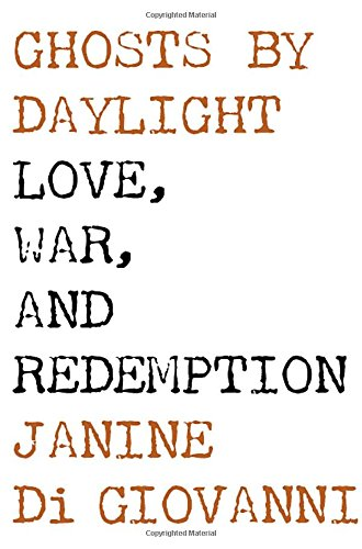 9780307265586: Ghosts by Daylight: Love, War, and Redemption