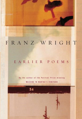 Earlier Poems (Mint First Edition): Franz Wright