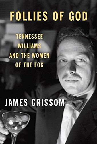 9780307265692: Follies of God: Tennessee Williams and the Women of the Fog