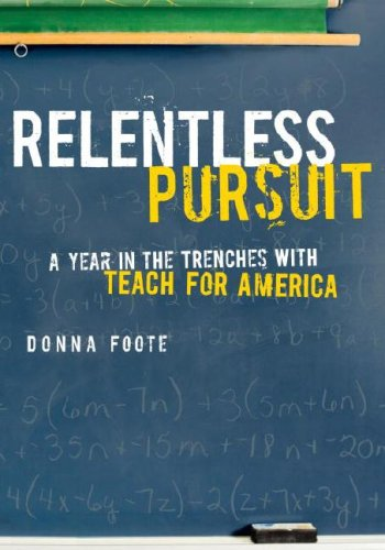 9780307265715: Relentless Pursuit: A Year in the Trenches with Teach for America