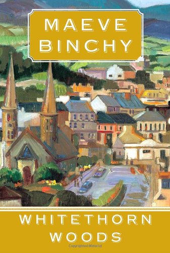 Whitethorn Woods: Binchy, Maeve
