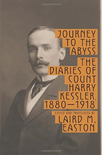 9780307265821: Journey to the Abyss: The Diaries of Count Harry Kessler, 1880-1918