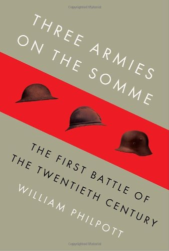 THREE ARMIES ON THE SOMME: THE FIRST BATTLE OF THE TWENTIETH CENTURY
