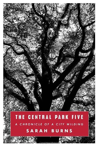 9780307266149: The Central Park Five: A Chronicle of a City Wilding