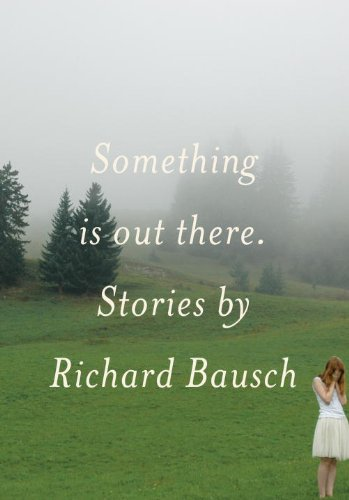 9780307266279: Something Is Out There: Stories