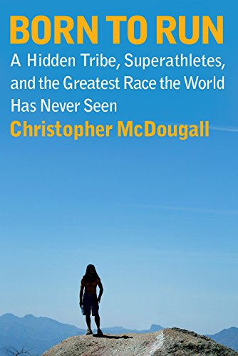 9780307266309: Born to Run: A Hidden Tribe, Superathletes, and the Greatest Race the World Has Never Seen