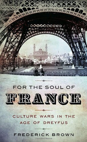 9780307266316: For the Soul of France: Culture Wars in the Age of Dreyfus
