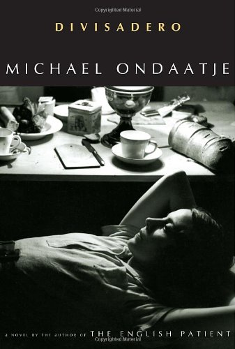 Divisadero ***SIGNED***: Michael Ondaatje