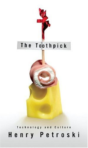 9780307266361: The Toothpick: Technology and Culture