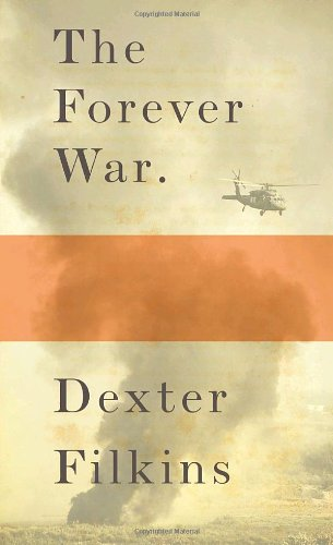 THE FOREVER WAR (Signed First Edition): Dexter Filkins