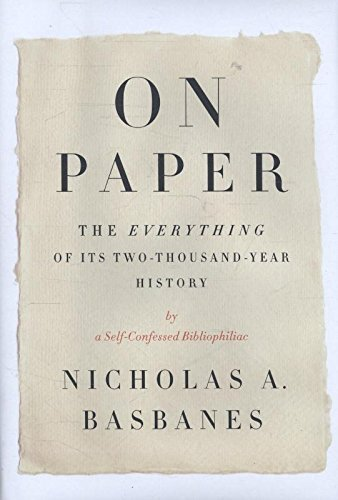 9780307266422: On Paper: The Everything of Its Two-Thousand-Year History (ALA Notable Books for Adults)