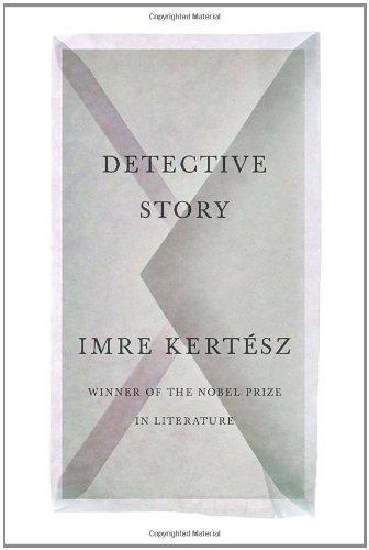 Detective Story: Kertesz, Imre